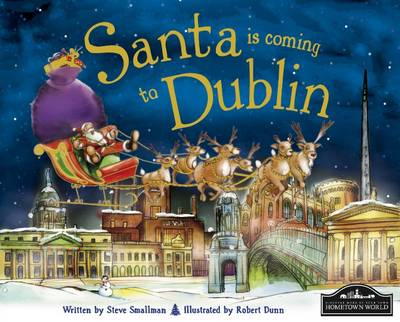 Santa is Coming to Dublin by Steve Smallman