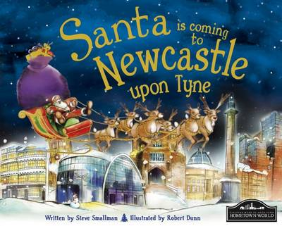 Santa is Coming to Newcastle Upon Tyne by Steve Smallman