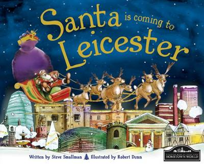 Santa is Coming to Leicester by Steve Smallman