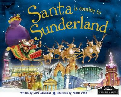 Santa is Coming to Sunderland by Steve Smallman