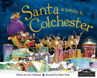 Santa is Coming to Colchester by Steve Smallman