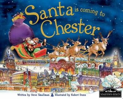 Santa is Coming to Chester by Steve Smallman