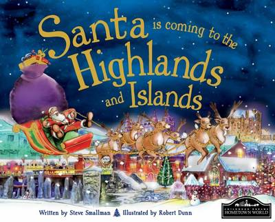 Santa is Coming to the Highlands & Islands by Steve Smallman