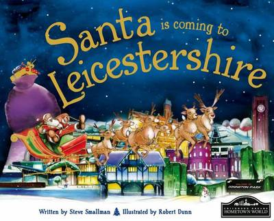 Santa is Coming to Leicestershire by Steve Smallman