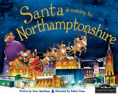 Santa is Coming to Northamptonshire by Steve Smallman