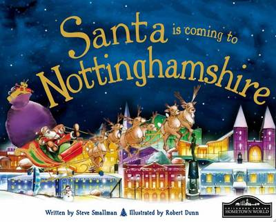 Santa is Coming to Nottinghamshire by Steve Smallman
