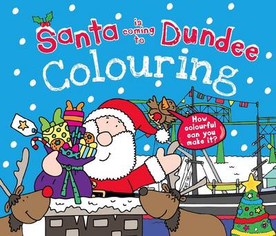 Santa is Coming to Dundee Colouring Book by Katherine Sully
