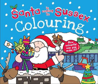 Santa is Coming to Sussex Colouring Book by Katherine Sully