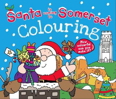 Santa is Coming to Somerset Colouring Book by Katherine Sully