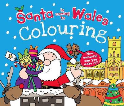 Santa is Coming to Wales Colouring Book by Katherine Sully