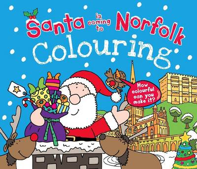 Santa is Coming to Norfolk Colouring Book by Katherine Sully