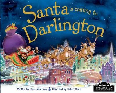 Santa is Coming to Darlington by Steve Smallman