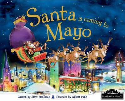 Santa is Coming to Mayo by Steve Smallman