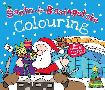 Santa is Coming to Basingstoke Colouring Book by Katherine Sully