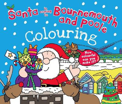 Santa is Coming to Bournemouth & Poole Colouring Book by Katherine Sully