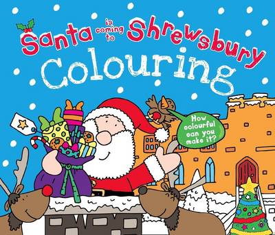Santa is Coming to Shrewsbury Colouring Book by Katherine Sully