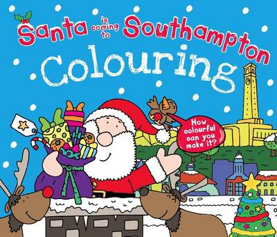 Santa is Coming to Southampton Colouring Book by Katherine Sully