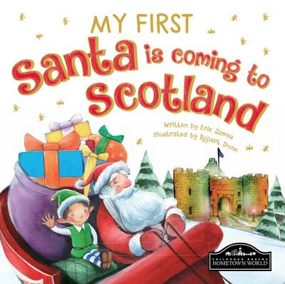 My First Santa is Coming to Scotland by