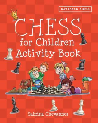Chess for Children Activity Book by Sabrina Chevannes