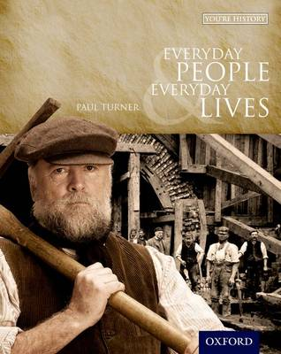 You're History: Everyday People & Everyday Lives Student Book by Paul Turner