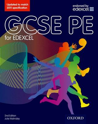GCSE PE for Edexcel: Student Book by Julie Walmsley