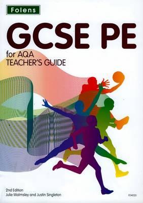GCSE PE for AQA: Teacher Guide & CD-ROM by Julie Walmsley