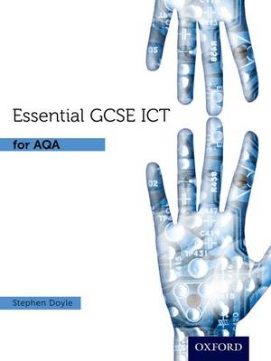 Essential ICT GCSE: Student's Book for AQA by Stephen Doyle