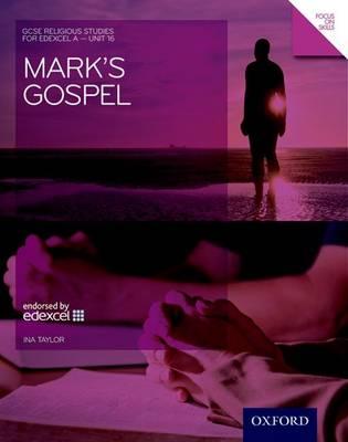 GCSE Religious Studies: Mark's Gospel: Edexcel A Unit 16 by Ina Taylor