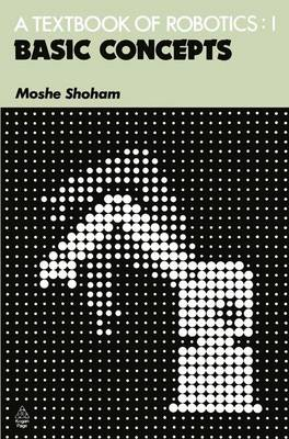 Textbook of Robotics 1 Basic Concepts Basic Concepts by Moshe Shoham