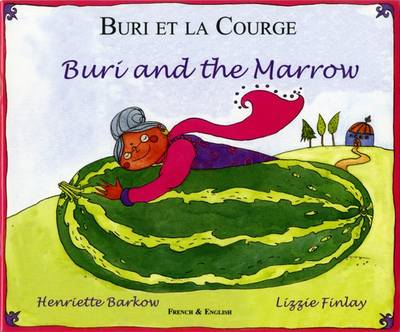 Buri and the Marrow in Chinese and English by Henriette Barkow