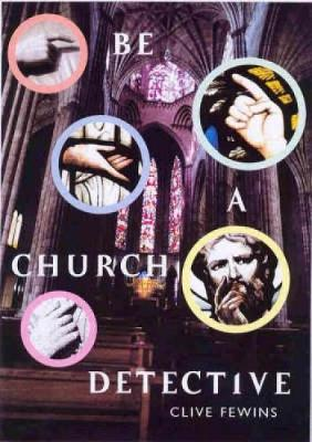Be a Church Detective A Young Person's Guide to Old Churches by Clive Fewins, Open Churches Trust