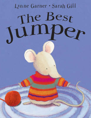 The Best Jumper by Lynne Garner, Sarah Gill