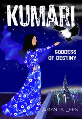 Kumari: Goddess of Destiny by Amanda Lees
