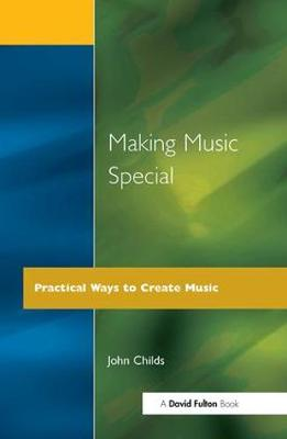 Making Music Special Practical Ways to Create Music by