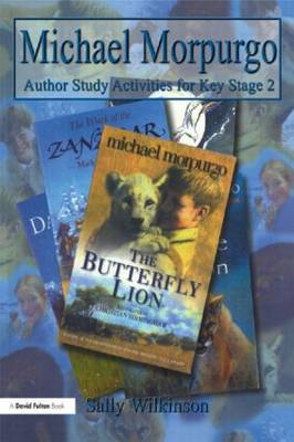Michael Morpurgo Author Study Activities for Key Stage 2 by Sally Wilkinson
