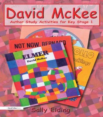 David McKee Author Study Activities for Key Stage 1 by Sally Elding