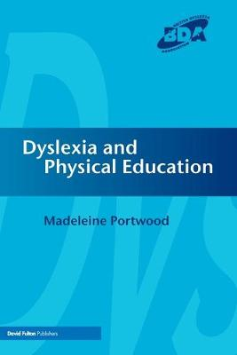 Dyslexia and Physical Education by Madeleine Portwood