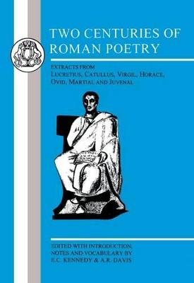 Two Centuries of Roman Poetry by Eberhard Christopher Kennedy
