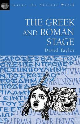 The Greek and Roman Stage by David Taylor