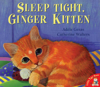 Sleep Tight, Ginger Kitten by Adele Geras