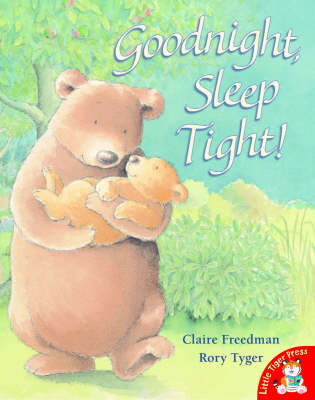 Goodnight, Sleep Tight by Claire Freedman