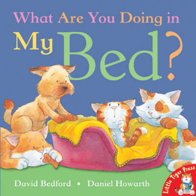 What are You Doing in My Bed? by David Bedford