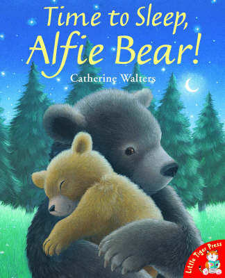 Time to Sleep,Alfie Bear! by Catherine Walters