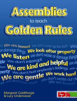 Assemblies to Teach Golden Rules by Margaret Goldthorpe, Lucy Nutt