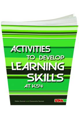 Activities to Develop Learning Skills at KS4 by Helen Sonnet, Cassandra Sonnet