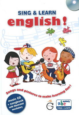 Sing and Learn English! Songs and Pictures to Make Learning Fun! by Gazelle Publishing