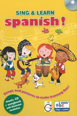 Sing and Learn Spanish! Songs and Pictures to Make Learning Fun! by Gazelle Publishing