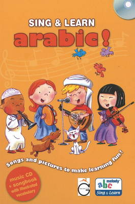 Sing & Learn Arabic! Songs & Pictures to Make Learning Fun! by Gazelle Publishing