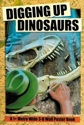 Digging Up Dinosaurs A 3-dimensional Pop-up Wall Poster Book by Tango Books
