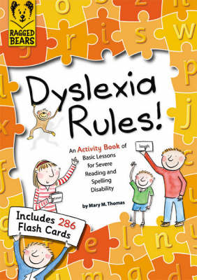 Dyslexia Ruuls Rules! by Mary Thomas
